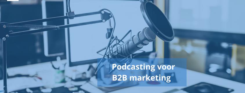 Podcasting voor B2B marketing